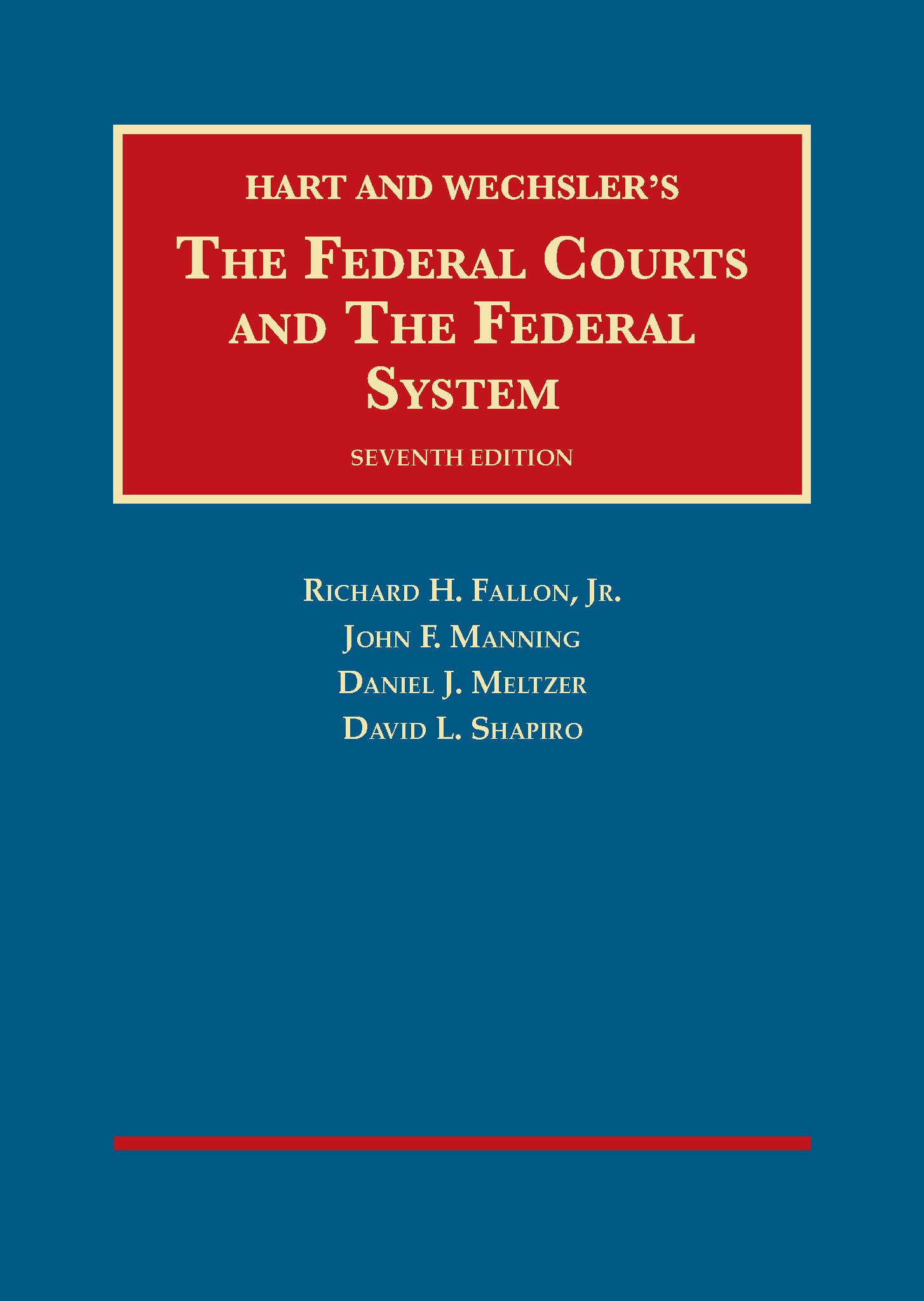 The Federal Courts and The Federal System (University Casebook Series) by Foundation Press