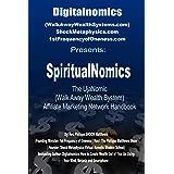 SpiritualNomics: The UjaNomic (Walk Away Wealth System)  Affiliate Marketing Network Handbook
