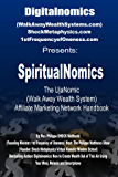 SpiritualNomics: The UjaNomic (Walk Away Wealth System) Affiliate Marketing Network Handbook