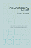 Philosophical Logic (Princeton Foundations of Contemporary Philosophy Book 1)