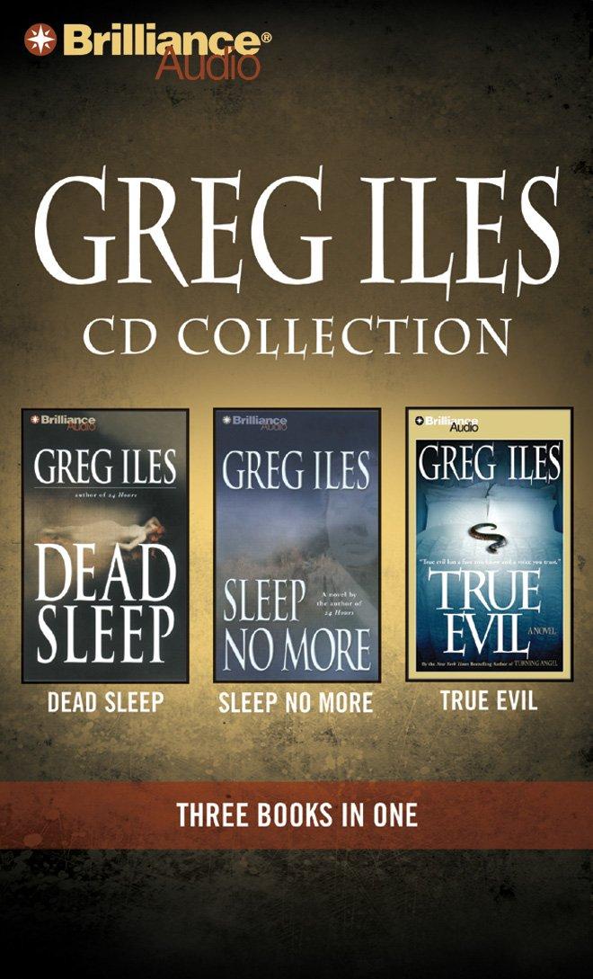 Greg Iles CD Collection 3: Dead Sleep, Sleep No More, True Evil PDF