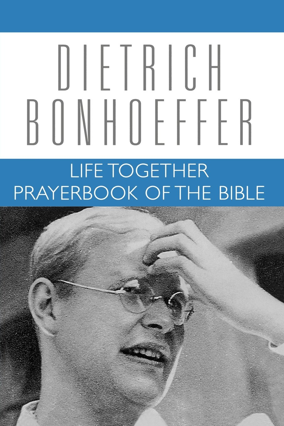 Read Online Life Together and Prayerbook of the Bible (Dietrich Bonhoeffer Works, Vol. 5) pdf