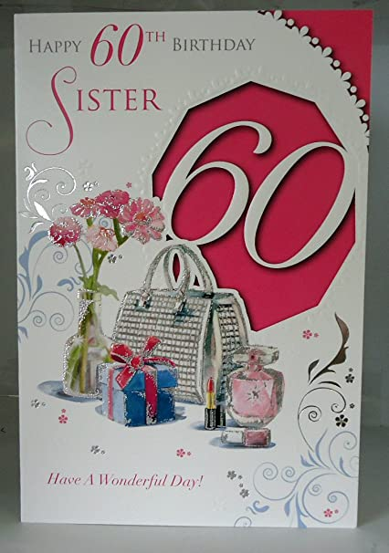 Happy 60th Birthday Sister Have A Wonderful Day 60 Lovely Bright Modern Card With Verse Amazoncouk Kitchen Home