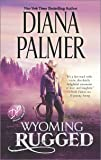 Wyoming Rugged: A Western Romance (Wyoming Men)