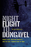 Night Flight to Dungavel: Rudolf Hess, Winston Churchill, and the Real Turning Point of WWII