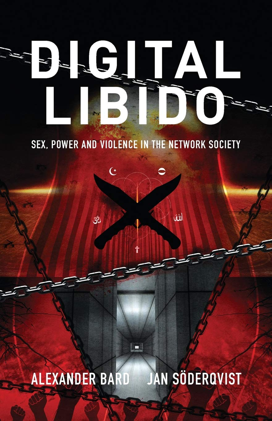 Digital Libido  Sex Power And Violence In The Network Society