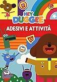 Adesivi e attività. Hey Duggee. Con adesivi. Ediz. a colori