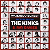 Waterloo Sunset: The Very Best of The Kinks and Ray Davies