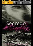Segredo de Carolina (Duologia Amor de uma vida Livro 1)