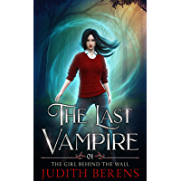 The Girl Behind The Wall (The Last Vampire Book 1) (English Edition)