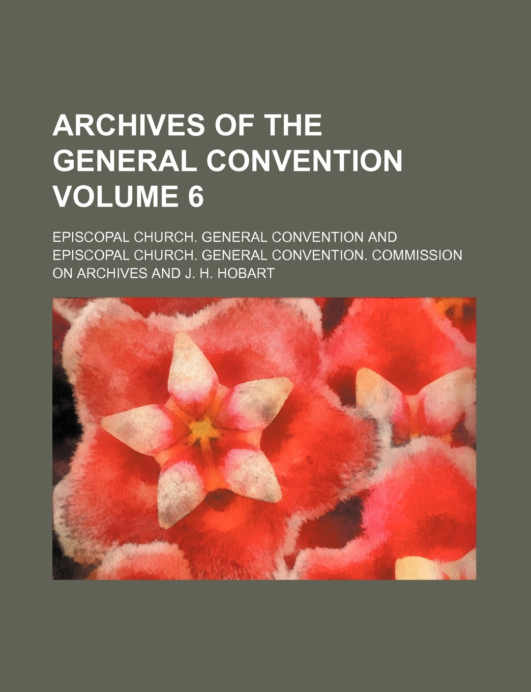 Download Archives of the General convention Volume 6 pdf epub