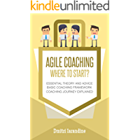 Agile Coaching: Where to Start?: Role Introduction and Basic Framework to get you going