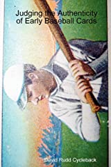 Judging the Authenticity of Early Baseball Cards Paperback