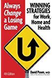 Always Change a Losing Game: Winning Strategies for Work, Home and Health