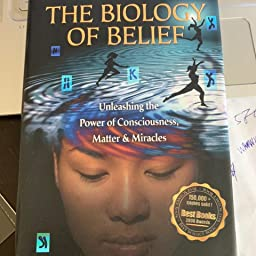 The Biology Of Belief 10th Anniversary Edition 10th Anniversary