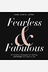 Fearless & Fabulous: 10 Powerful Strategies for Getting Anything You Want in Life Audible Audiobook