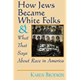 How Jews Became White Folks and What That Says About Race in America