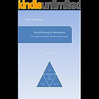 Buchführung in Beispielen: Grundzüge der doppelten Buchführungssystematik