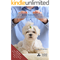 Reiki para Pets: Um guia completo para tratamento Reiki do seu animal