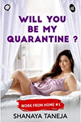 Will You be My Quarantine Kindle Edition