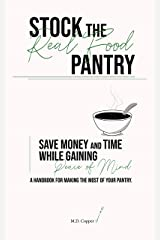 Stock the Real Food Pantry Kindle Edition