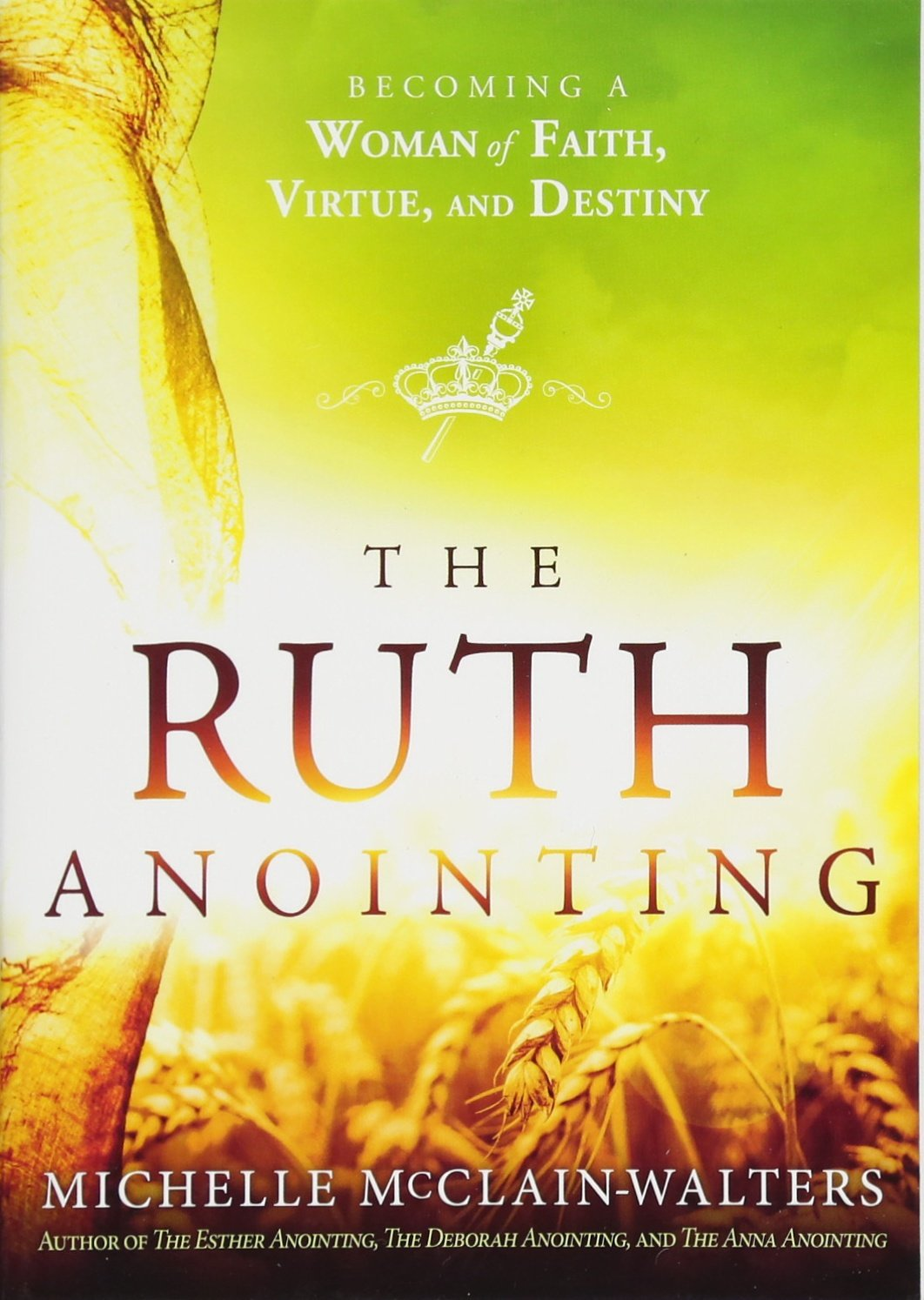Download The Ruth Anointing: Becoming a Woman of Faith, Virtue, and Destiny PDF