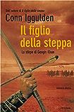 Il figlio della steppa: La stirpe di Gengis Khan (Bestseller Vol. 178)