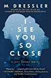 I See You So Close: The Last Ghost Series, Book Two