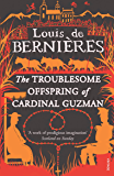 The Troublesome Offspring of Cardinal Guzman (Latin American Trilogy)