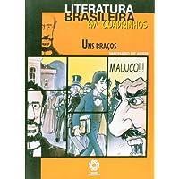 Literatura Brasileira Em Quadrinhos - Uns Bracos