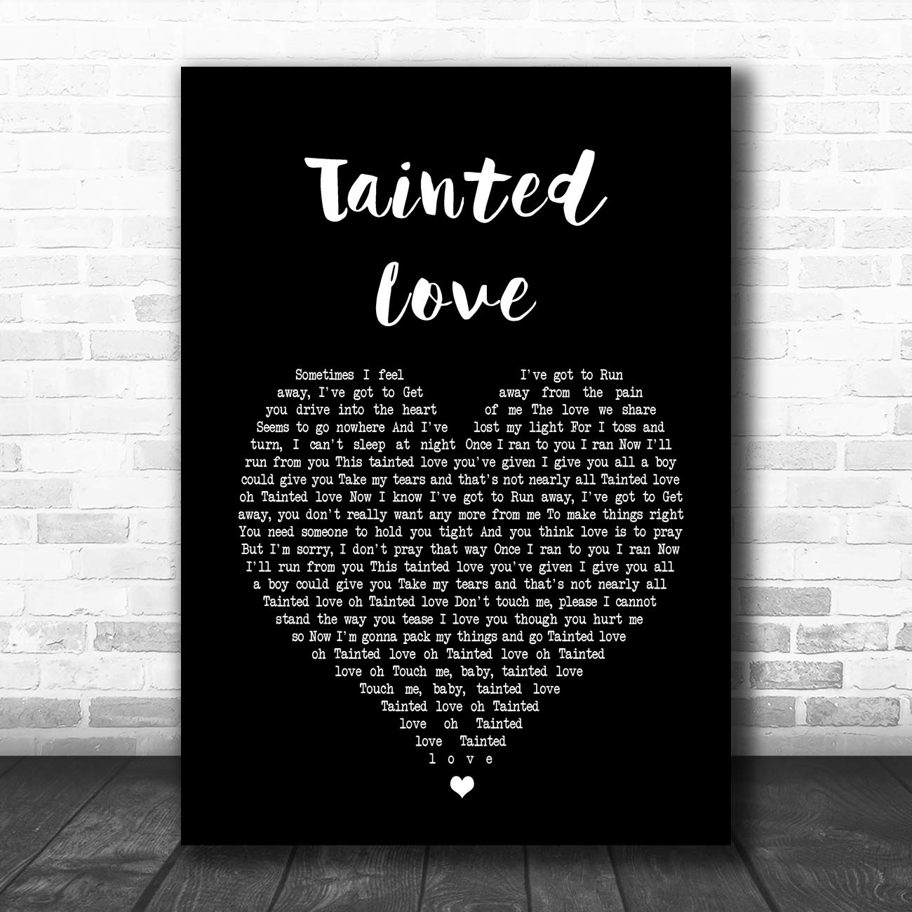 Tainted Love Black Heart Song Lyric Art Music Quote Gift Poster Print