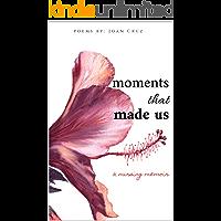 Moments that Made Us: a nursing memoir