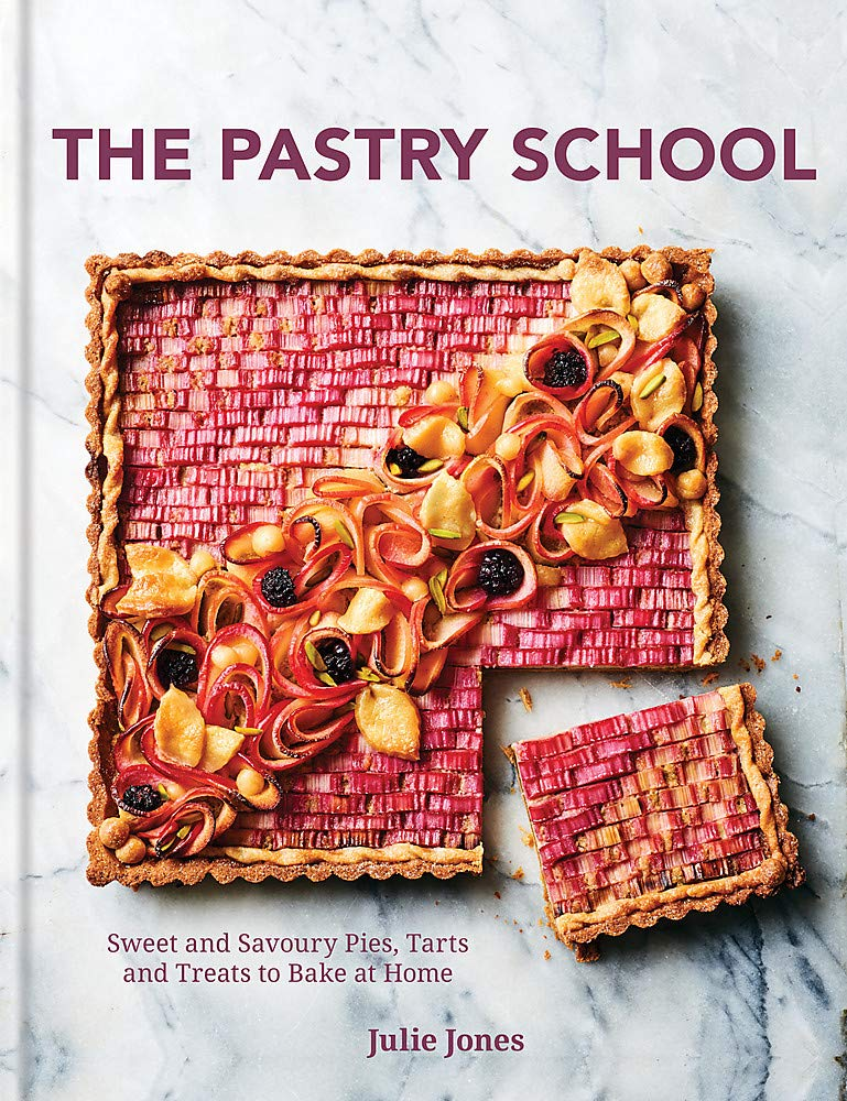 The Pastry School: Master Sweet and Savoury Pies, Tarts and Pastries at Home by Kyle Books