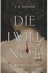Die I Will Not: A Regency Mystery (Regency Mysteries) Paperback