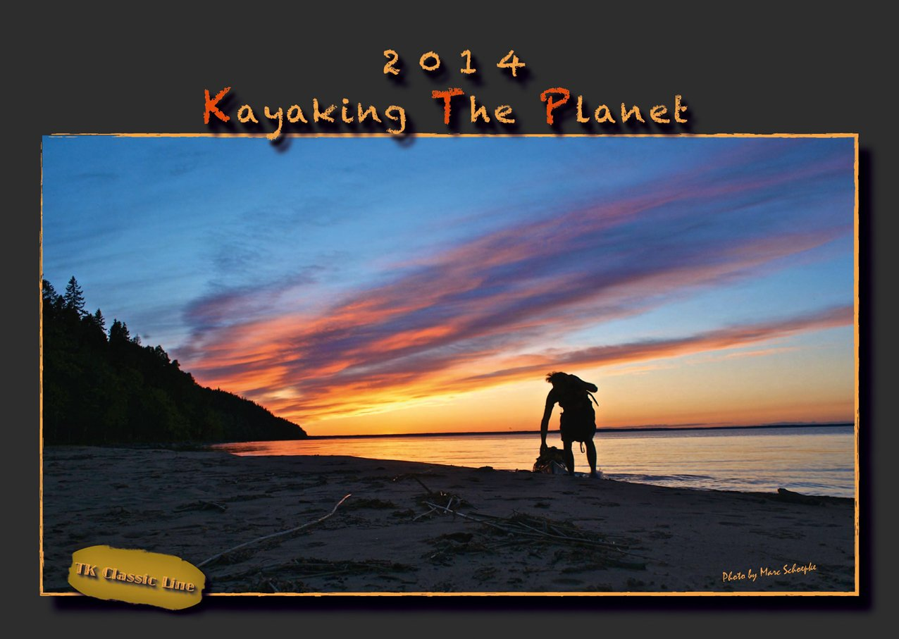 Kayaking the Planet - Kajak-Wandkalender 2014 A3+
