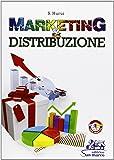 Marketing & distribuzione. Per gli Ist. tecnici e professionali. Con espansione online