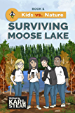 Surviving Moose Lake (Kids vs. Nature Book 1)