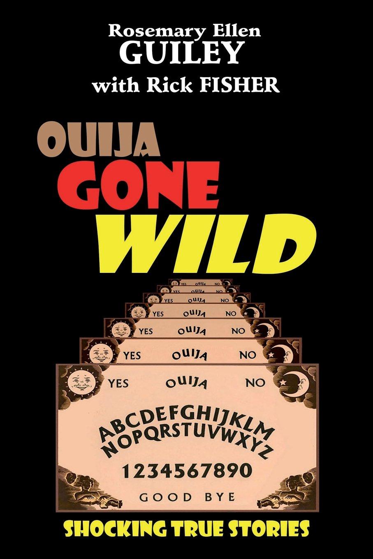 Ouija Gone Wild: Shocking True Stories PDF