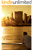 Failed Moments (Historical Fiction): The Slavery and Beyond Series