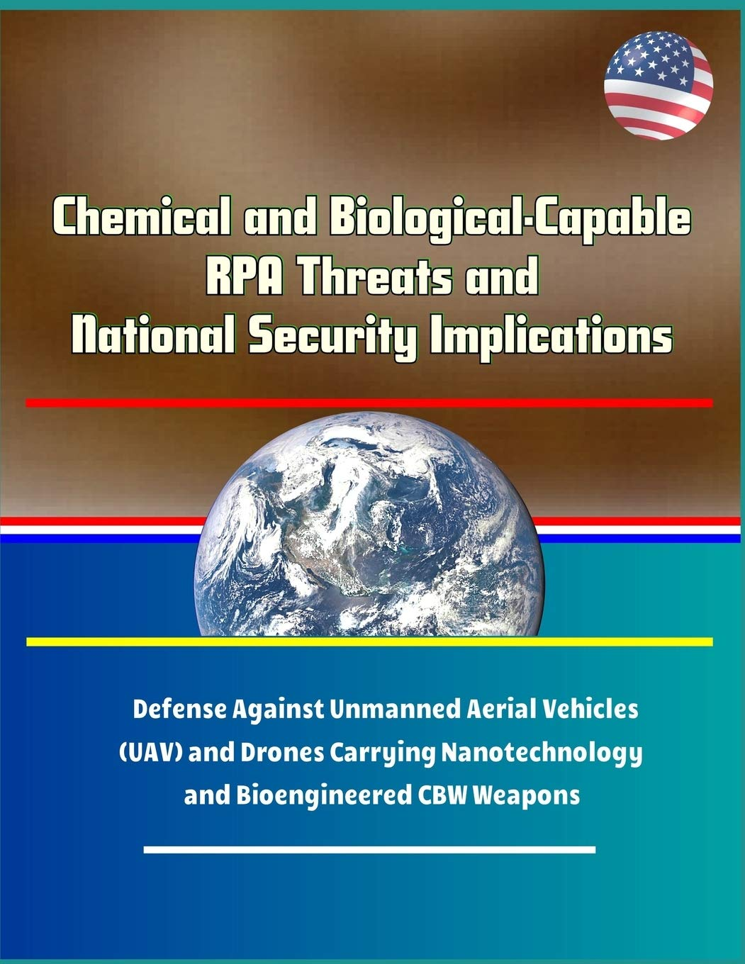 Chemical and Biological-Capable RPA Threats and National