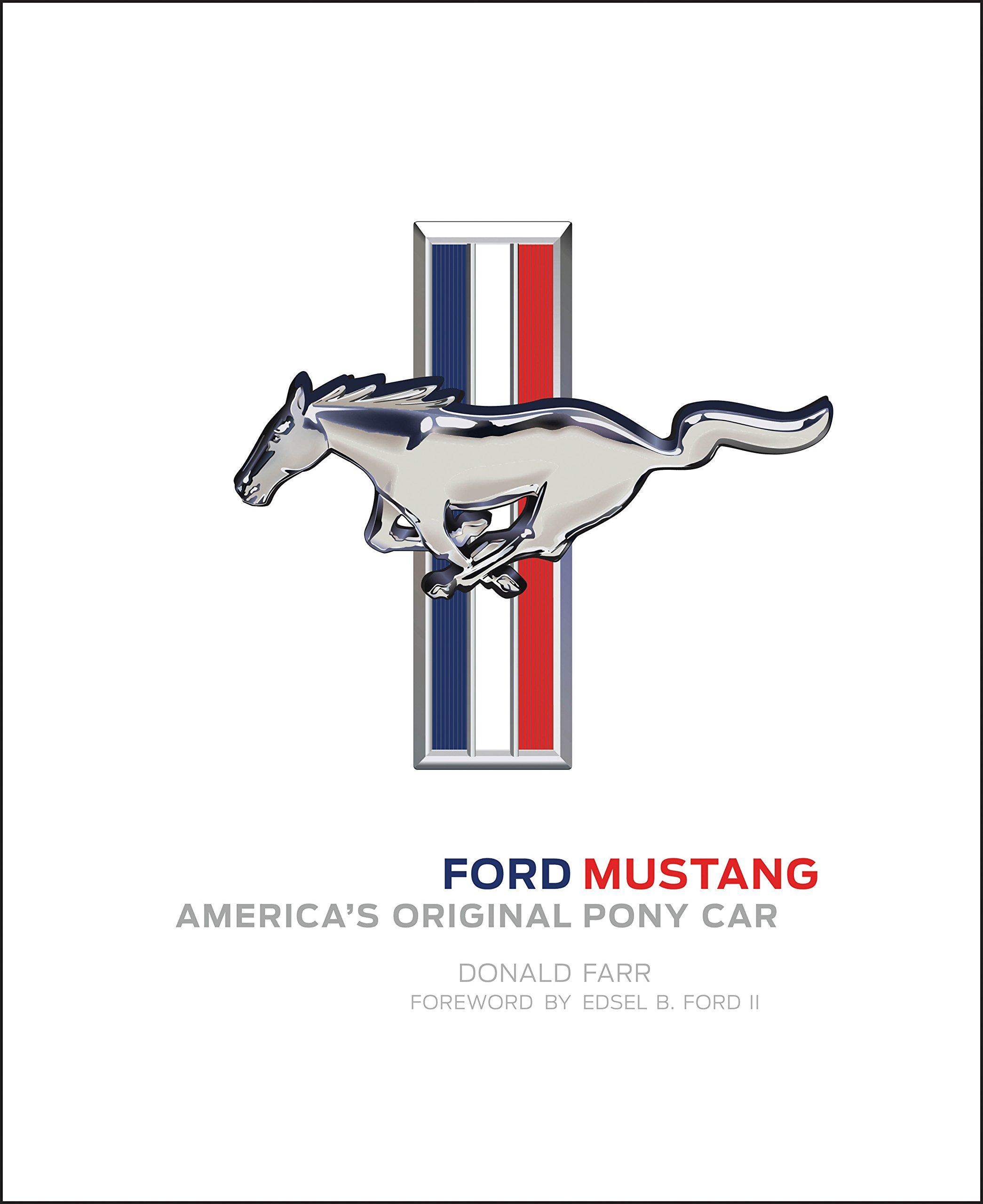 Ford mustang americas original pony car donald farr edsel ford ford mustang americas original pony car donald farr edsel ford 9780760352144 amazon books biocorpaavc Gallery