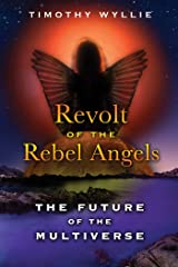 Revolt of the Rebel Angels: The Future of the Multiverse Kindle Edition