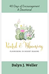 Rooted & Blooming: Flourishing In Desert Seasons Kindle Edition