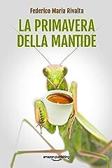 La primavera della mantide (Riccardo Ranieri Vol. 8) (Italian Edition) Kindle Edition