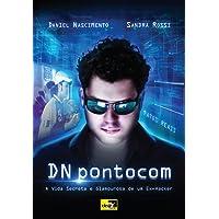 DN pontocom: a vida secreta e glamourosa de um ex-hacker