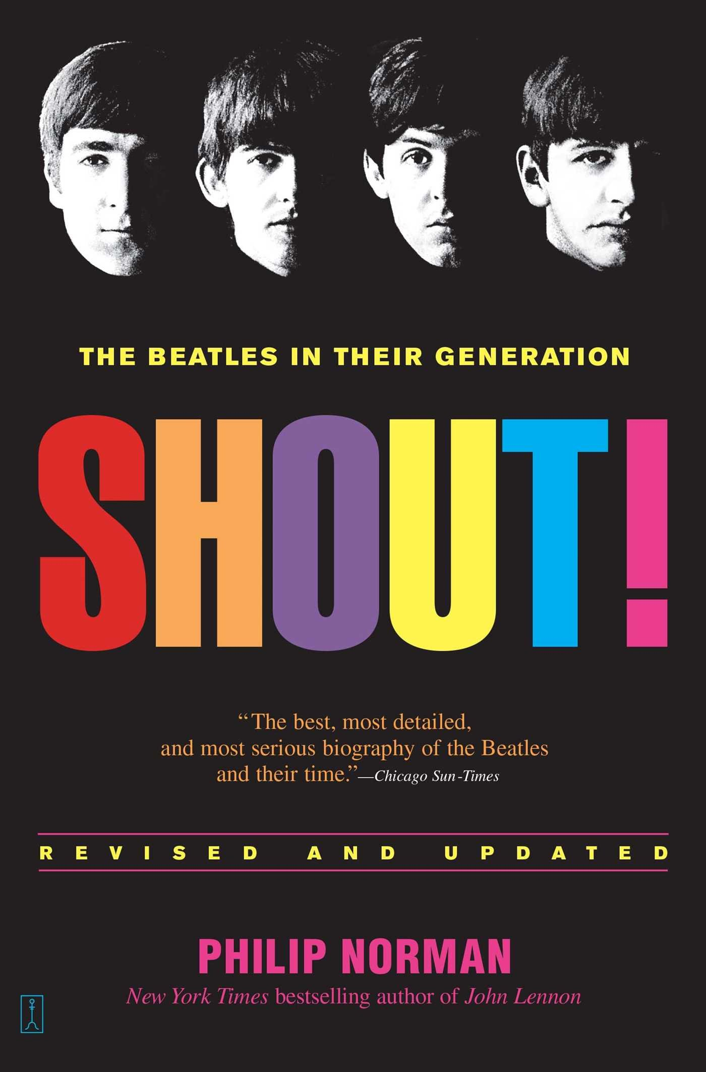 Shout!: The Beatles in Their Generation: Norman, Philip ...
