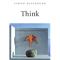 Think: A Compelling Introduction to Philosophy (English Edition)