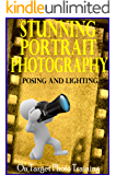 Stunning Portrait Photography - Posing and Lighting! (On Target Photo Training Book 18)