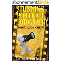 Stunning Portrait Photography - Posing and Lighting! (On Target Photo Training Book 18) (English Edition)