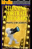 Stunning Portrait Photography - Posing and Lighting! (On Target Photo Training Book 18) (English Edition)